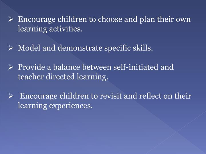 Encourage children to choose and plan their own