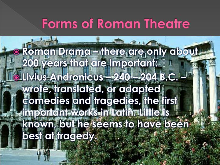 Forms of Roman Theatre