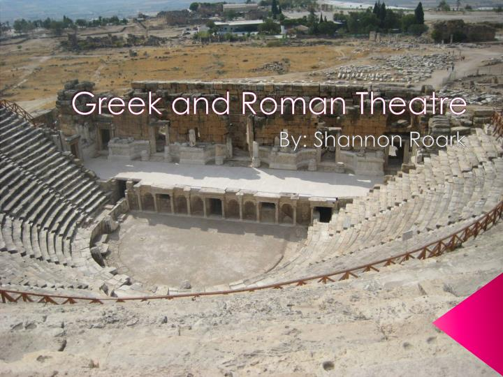 Greek and roman theatre