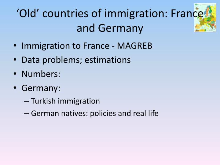 'Old' countries of immigration: France and Germany