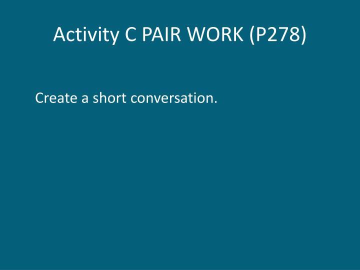 Activity C PAIR WORK (P278)