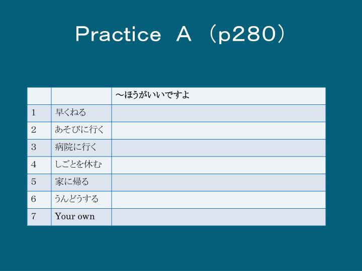 Practice A (p280)