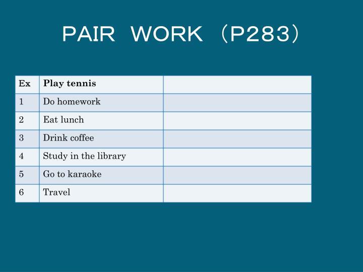 PAIR WORK (P283)