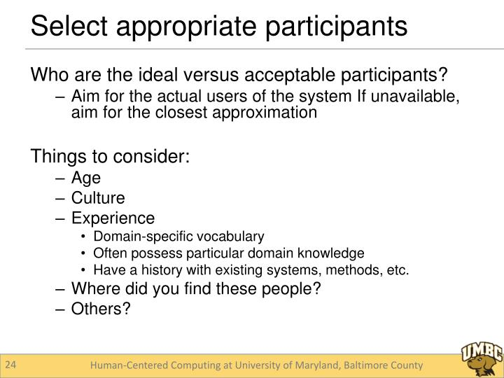 Who are the ideal versus acceptable participants?