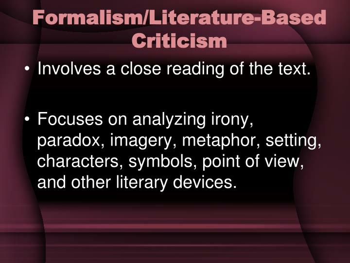 the formalist approach literary criticism Speculative formalism: literature, theory, and the critical present (diaeresis) [tom eyers] on amazoncom free shipping on qualifying offers speculative formalism engages decisively in recent debates in the literary humanities around form and formalism.