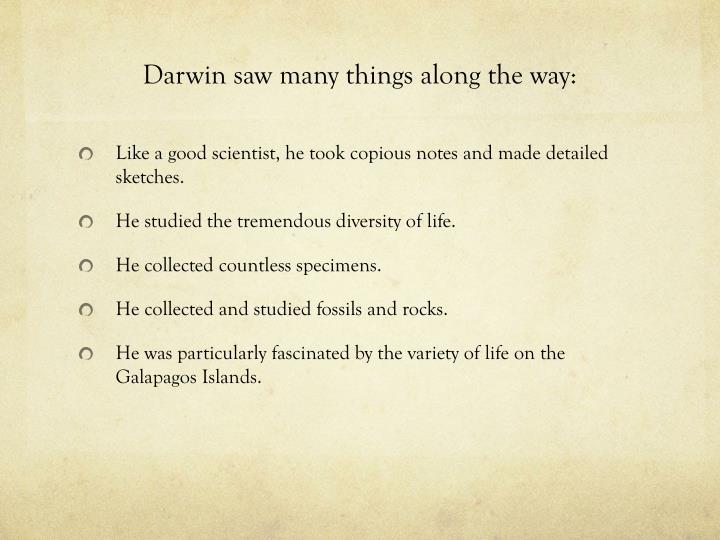 Darwin saw many things along the way: