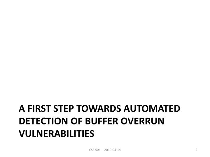 A First Step Towards Automated Detection of Buffer Overrun Vulnerabilities