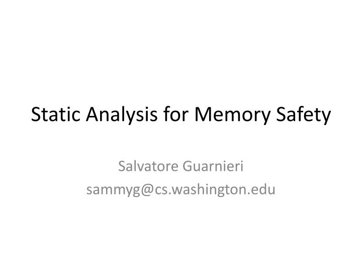 Static Analysis for Memory Safety
