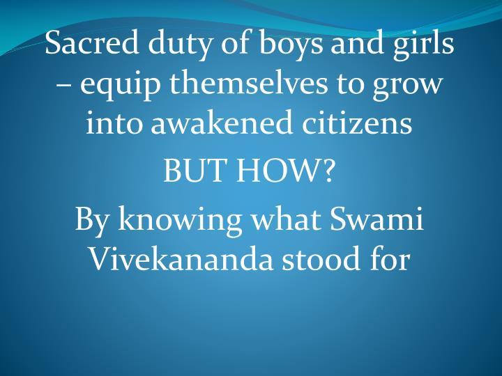Sacred duty of boys and girls – equip themselves to grow into awakened citizens