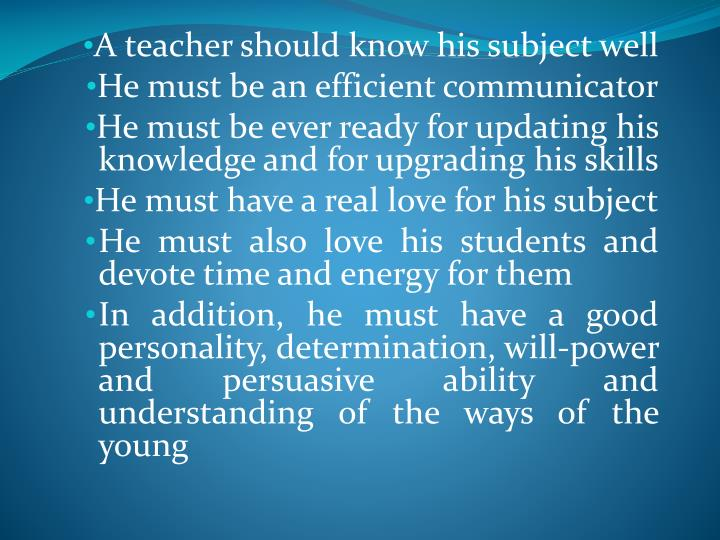 A teacher should know his subject well
