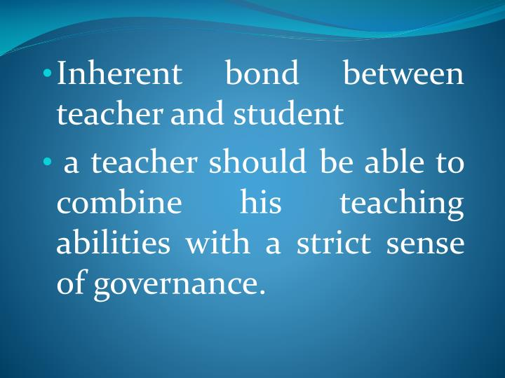 Inherent bond between teacher and student