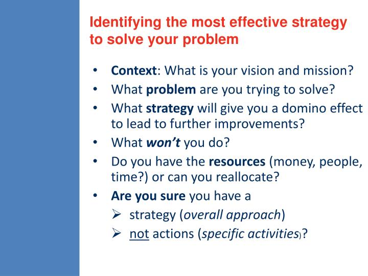 Identifying the most effective strategy to solve your problem