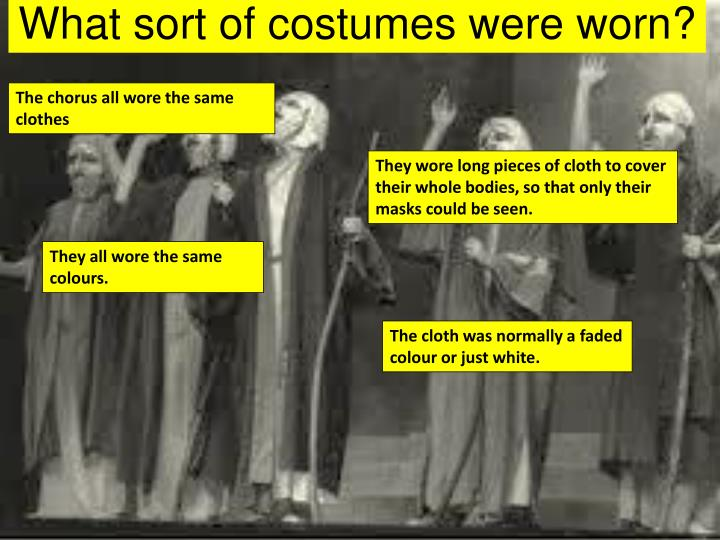 What sort of costumes were worn?