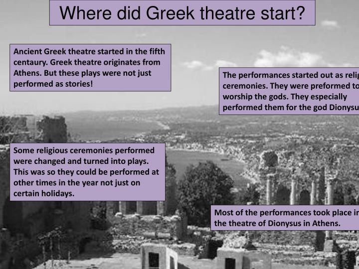 Where did Greek theatre start?