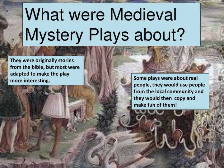 What were Medieval Mystery Plays about?
