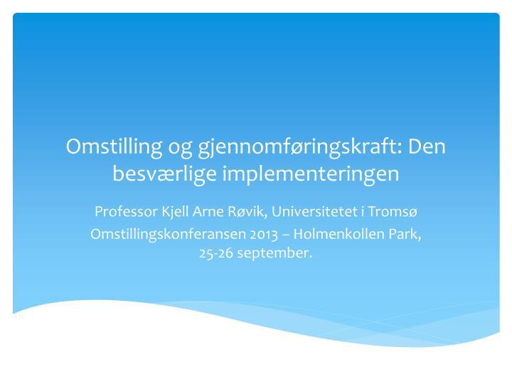 Omstilling og gjennomføringskraft: Den besværlige implementeringen