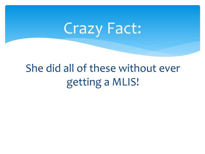 Crazy Fact: