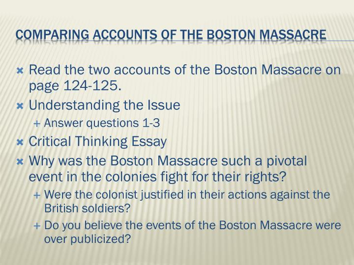 Read the two accounts of the Boston Massacre on page 124-125.