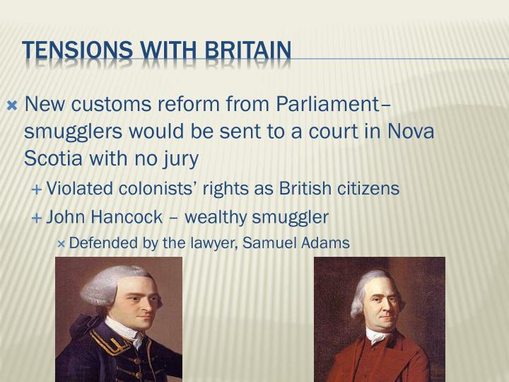 New customs reform from Parliament– smugglers would be sent to a court in Nova Scotia with no jury