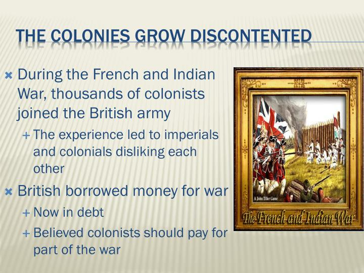 During the French and Indian War, thousands of colonists joined the British army