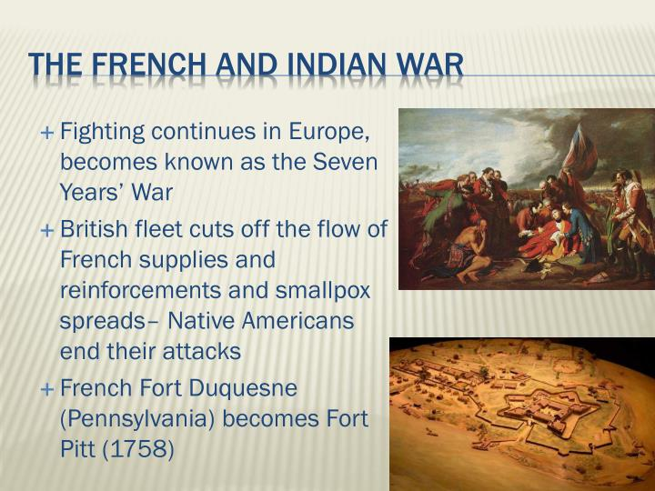 Fighting continues in Europe, becomes known as the Seven Years' War