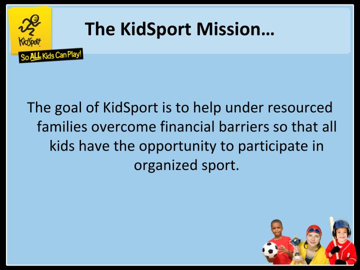 The KidSport Mission…
