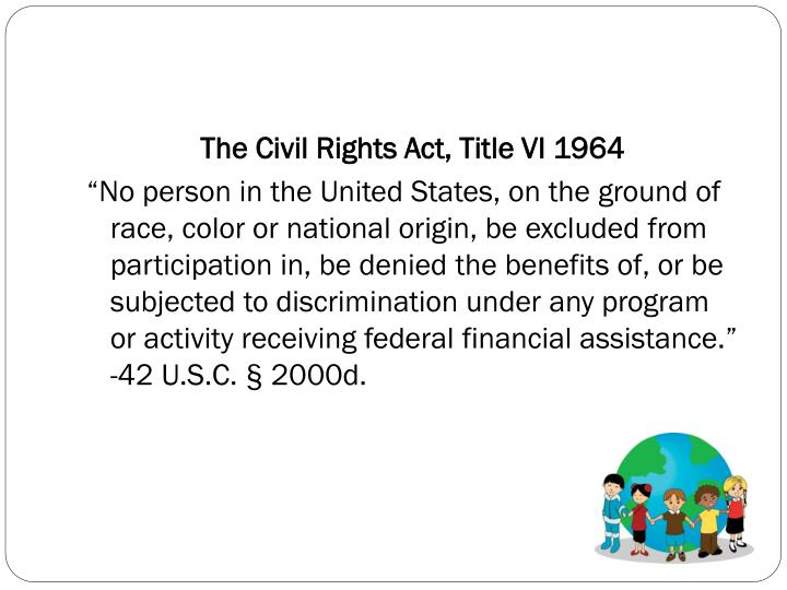 The Civil Rights Act, Title VI 1964