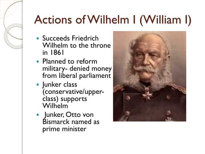 Actions of Wilhelm I (William I)