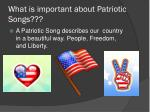 what is important about patriotic songs