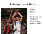 believing is an activity
