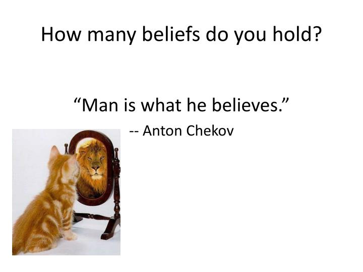 How many beliefs do you hold?