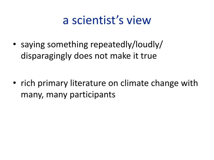 a scientist's view