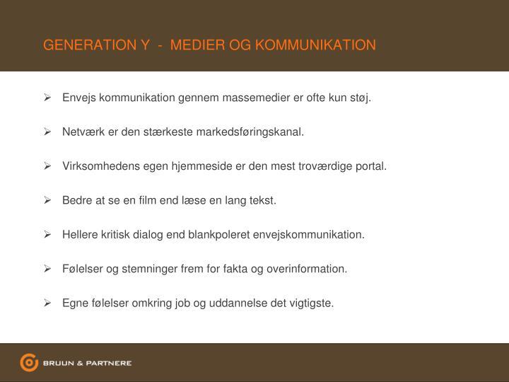 GENERATION Y  -  MEDIER OG KOMMUNIKATION