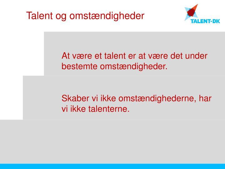 Talent og omstændigheder