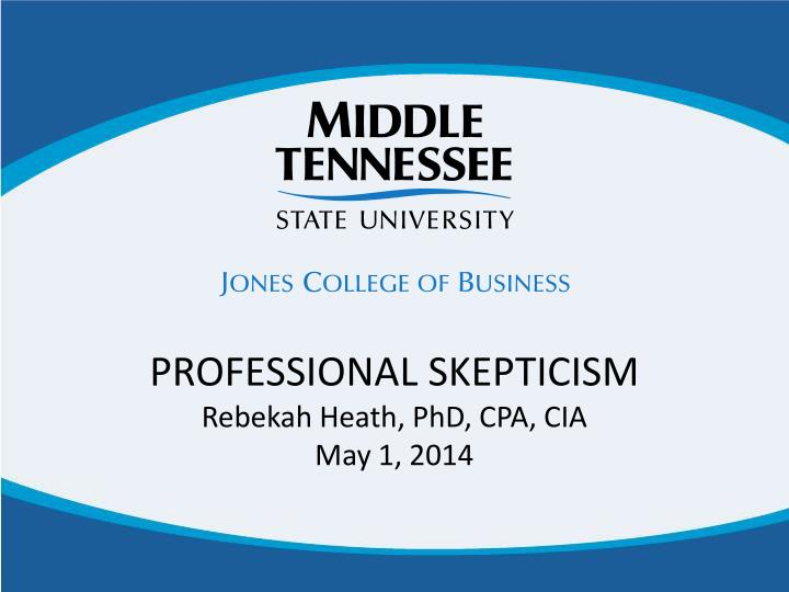 Professional skepticism rebekah heath phd cpa cia may 1 2014