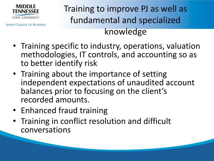 Training to improve PJ as well as fundamental and specialized knowledge
