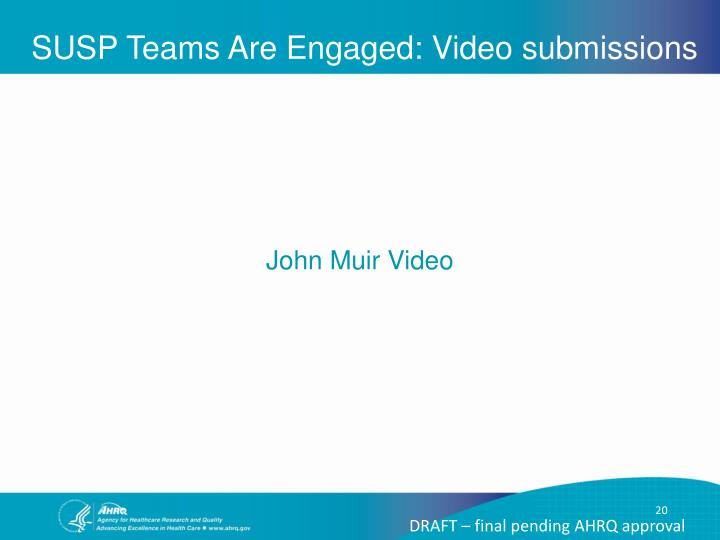 SUSP Teams Are Engaged: Video submissions