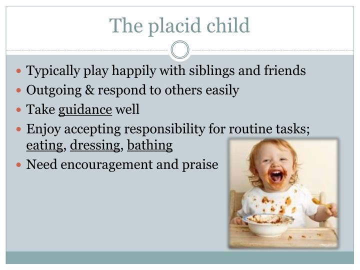 The placid child