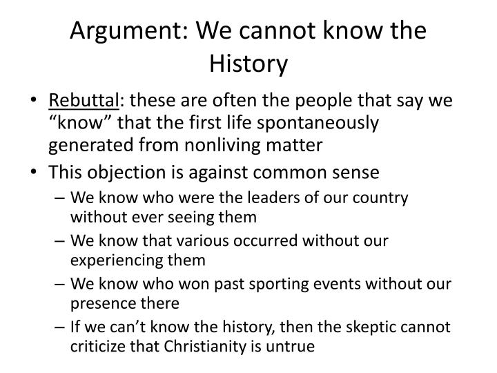 Argument: We cannot know the History