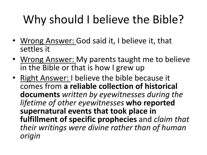Why should I believe the Bible?