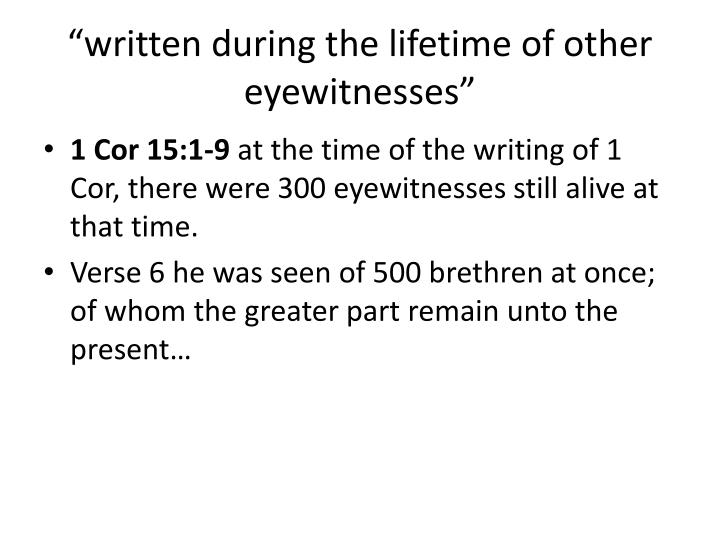 """written during the lifetime of other eyewitnesses"""