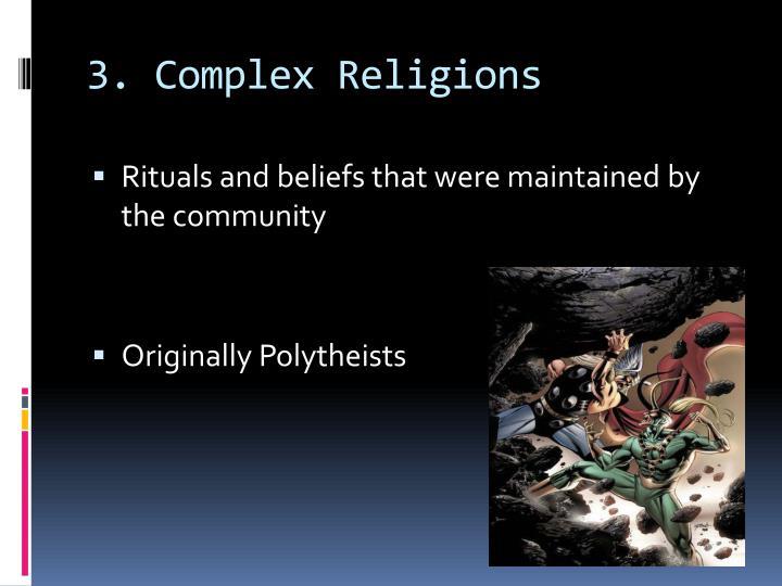3. Complex Religions