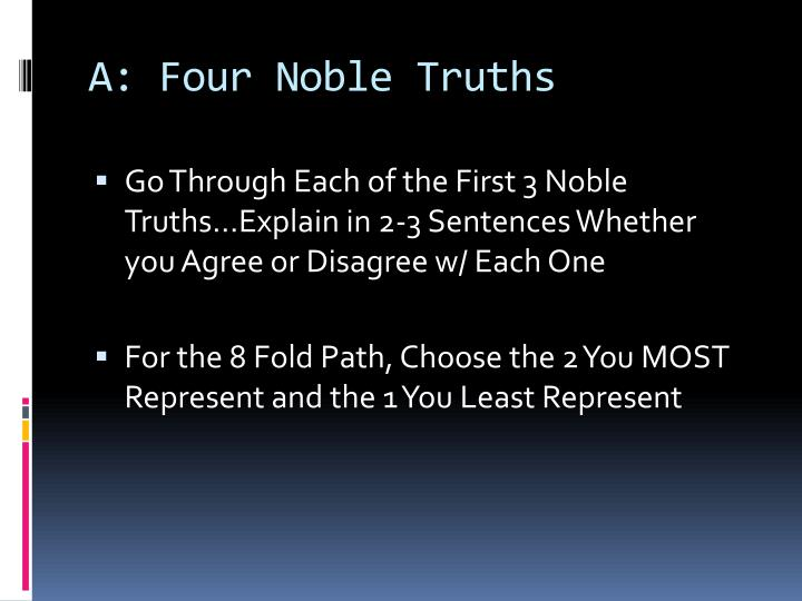 A: Four Noble Truths