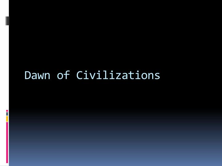 Dawn of Civilizations