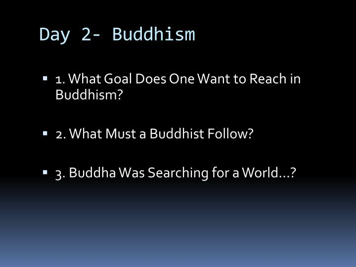 Day 2- Buddhism