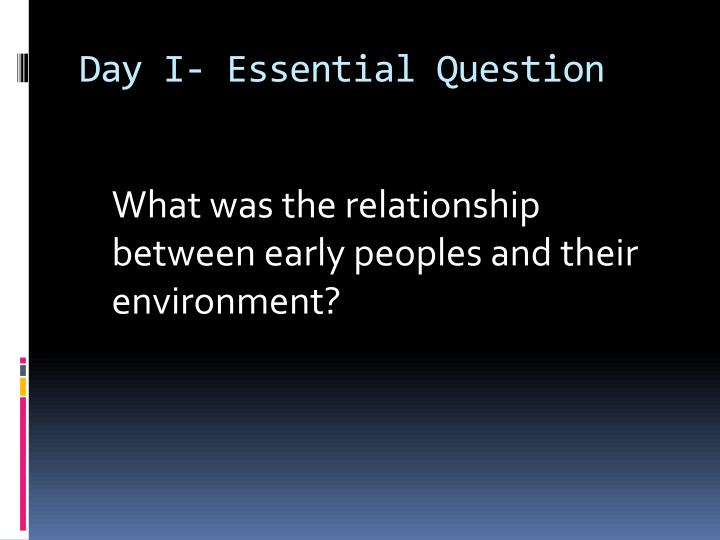 day i essential question