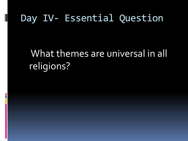 Day IV- Essential Question