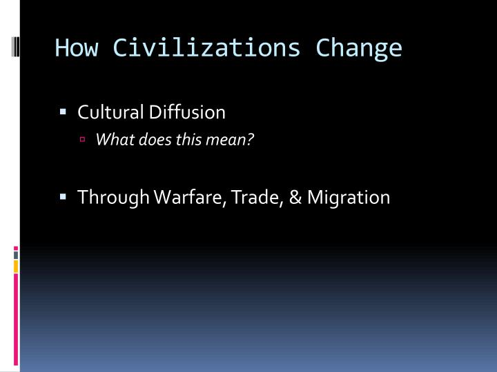 How Civilizations Change