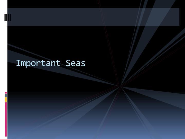 Important Seas