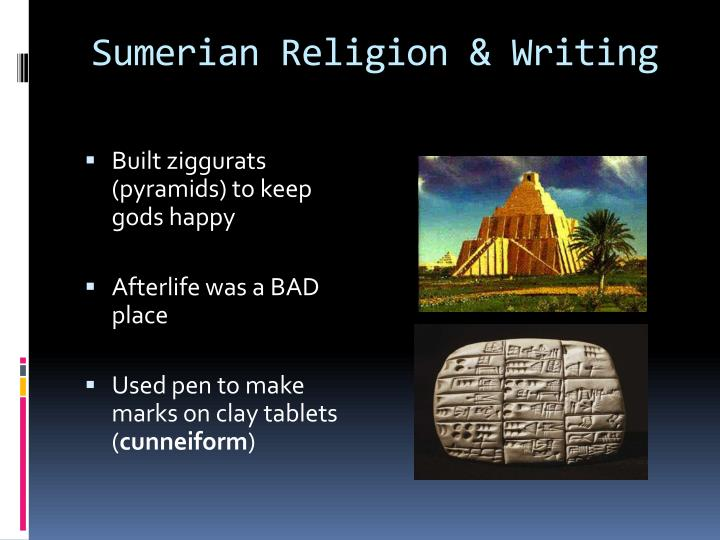 Sumerian Religion & Writing